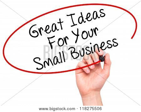 Man Hand Writing Great Ideas For Your Small Business With Black Marker On Visual Screen