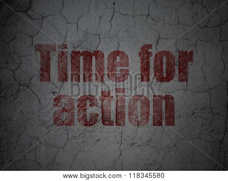 Time concept: Time For Action on grunge wall background