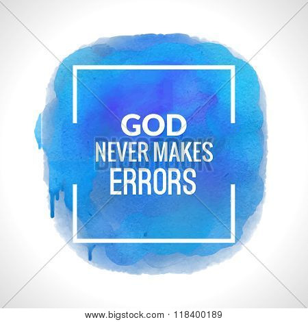 Motivation blue watercolor poster God never makes errors. Text lettering of an inspirational saying
