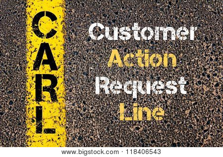 Business Acronym Carl Customer Action Request Line
