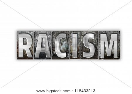 Racism Concept Isolated Metal Letterpress Type