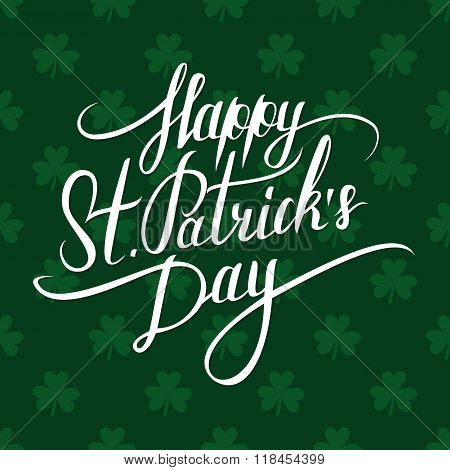St. Patrick's Day greeting. St. Patrick's Day lettering. Calligraphic greeting inscription.