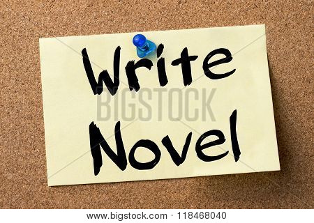 Write Novel - Adhesive Label Pinned On Bulletin Board