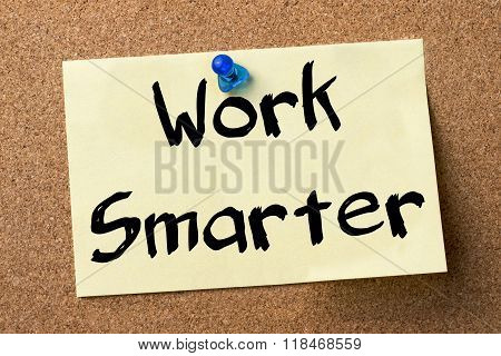 Work Smarter - Adhesive Label Pinned On Bulletin Board