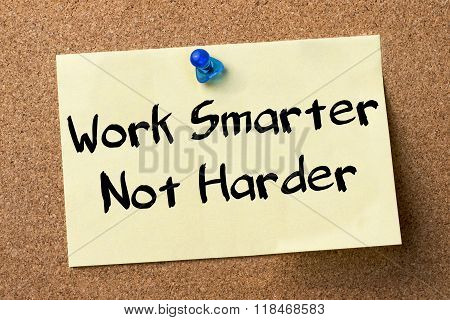 Work Smarter Not Harder - Adhesive Label Pinned On Bulletin Board