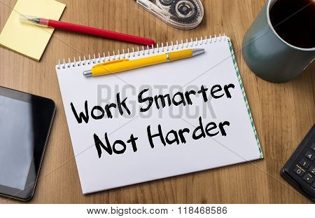 Work Smarter Not Harder - Note Pad With Text