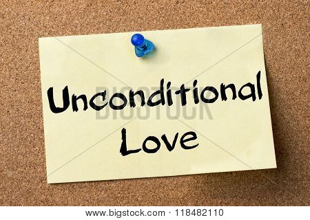 Unconditional Love - Adhesive Label Pinned On Bulletin Board
