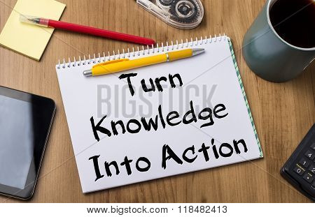 Turn Knowledge Into Action - Note Pad With Text