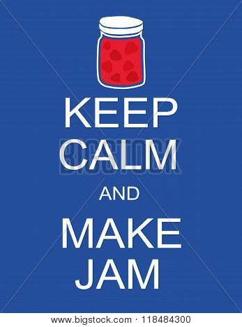 Keep Calm and Make Jam