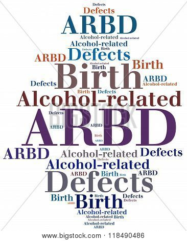 Arbd - Alcohol-related Birth Defect. Disease Concept.