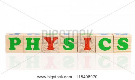 Physics word formed by colorful wooden alphabet blocks, isolated on white background