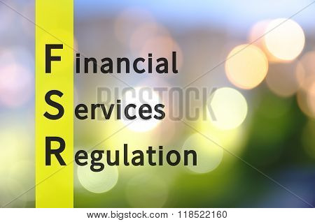 Acronym FSR as Financial Services Regulation. The blurred lights visible in the background.