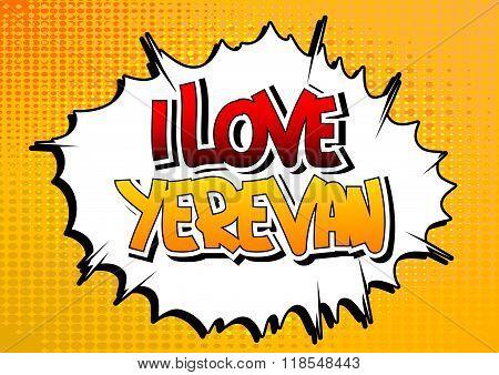 I Love Yerevan - Comic Book Style Word.