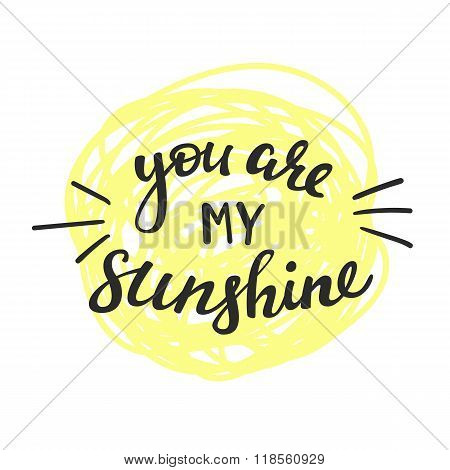 You Are My Sunshine Lettering.