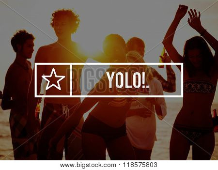 Yolo You Only Live Once Enjoy Explore Inspire Concept
