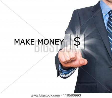 Businessman Pressing Make Money Button On Virtual Screens