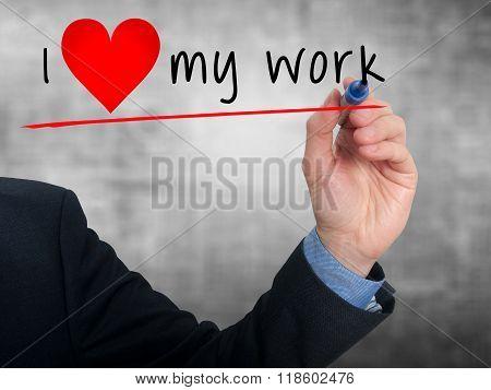 Businessman Writing I Love My Work With Heart Shape