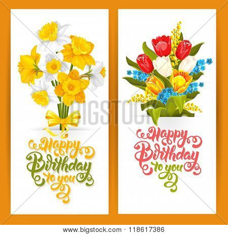 Happy Birthday Themed Vector Card Set. Hand Drawn Calligraphic Overlays Happy Birthday To You. Vintage Style. Daffodils and tulips bouquets.