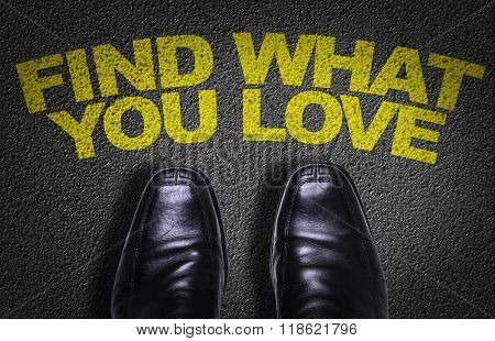 Top View of Business Shoes on the floor with the text: Find What You Love