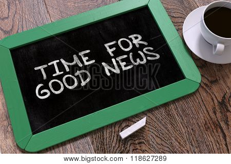 Time for Good News Handwritten by White Chalk on a Blackboard.