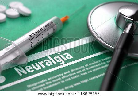 Diagnosis - Neuralgia. Medical Concept.