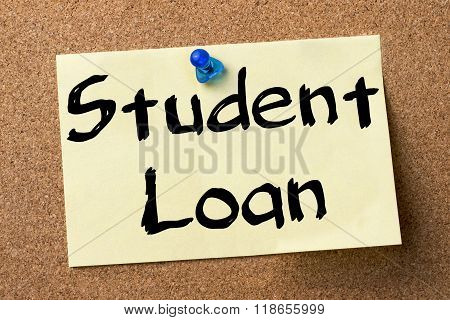 Student Loan - Adhesive Label Pinned On Bulletin Board