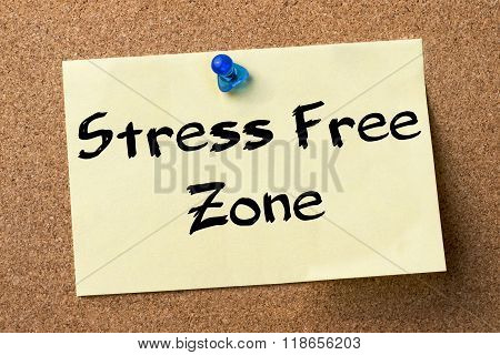 Stress Free Zone - Adhesive Label Pinned On Bulletin Board