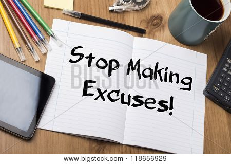 Stop Making Excuses! - Note Pad With Text