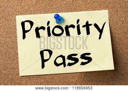 Priority Pass - Adhesive Label Pinned On Bulletin Board