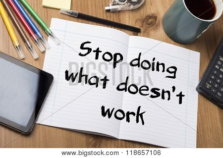 Stop Doing What Doesn't Work - Note Pad With Text