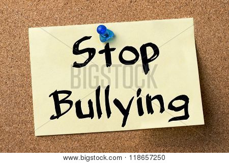 Stop Bullying - Adhesive Label Pinned On Bulletin Board