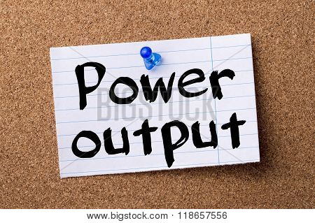 Power Output - Teared Note Paper Pinned On Bulletin Board