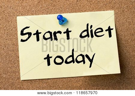 Start Diet Today - Adhesive Label Pinned On Bulletin Board