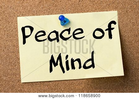 Peace Of Mind - Adhesive Label Pinned On Bulletin Board