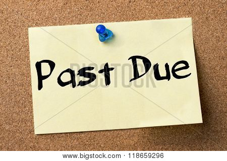 Past Due - Adhesive Label Pinned On Bulletin Board