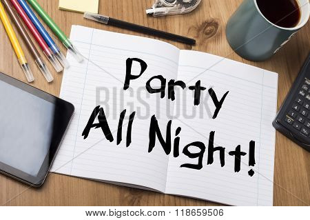 Party All Night! - Note Pad With Text