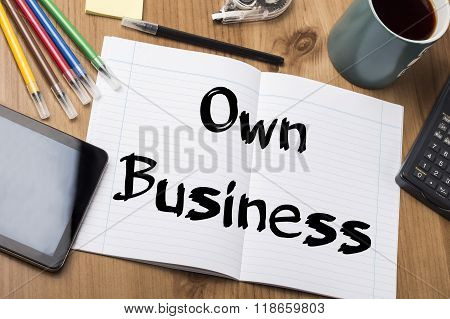 Own Business - Note Pad With Text