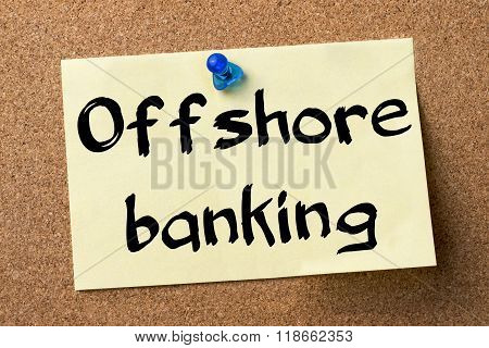 Offshore Banking - Adhesive Label Pinned On Bulletin Board
