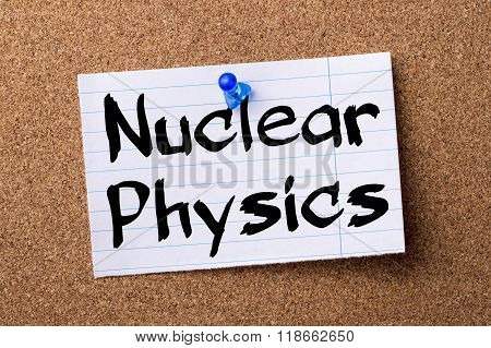 Nuclear Physics - Teared Note Paper Pinned On Bulletin Board