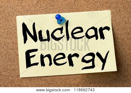 Nuclear Energy - Adhesive Label Pinned On Bulletin Board