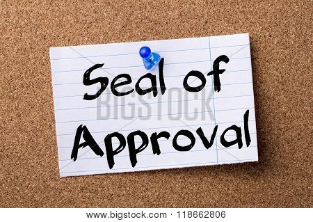 Seal Of Approval - Teared Note Paper Pinned On Bulletin Board