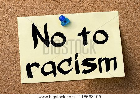 No To Racism - Adhesive Label Pinned On Bulletin Board