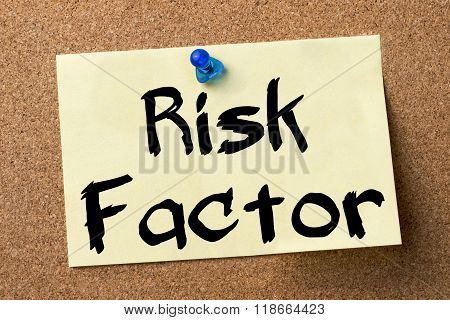 Risk Factor - Adhesive Label Pinned On Bulletin Board