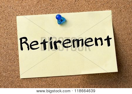 Retirement - Adhesive Label Pinned On Bulletin Board