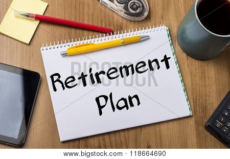 Retirement Plan - Note Pad With Text