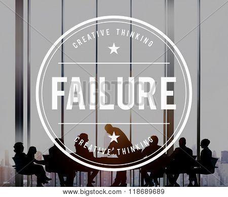 Fail Failed Failing Failure Fiasco Defeat Collapse Concept
