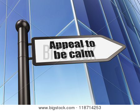 Political concept: sign Appeal To Be Calm on Building background