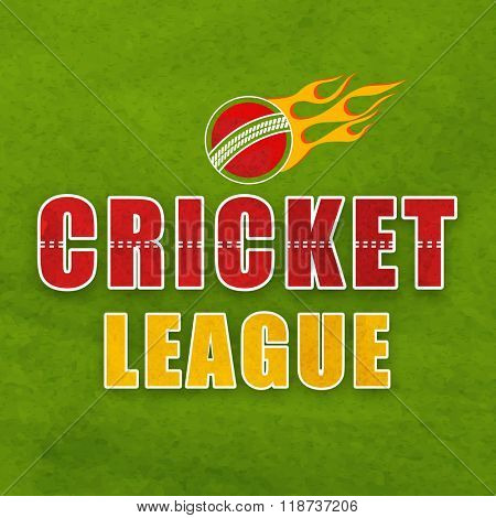 Stylish text Cricket League with fiery ball on grungy green background, can be used as poster, banner or flyer design.