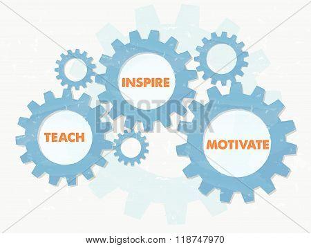 teach, inspire, motivate in grunge flat design gears, vector