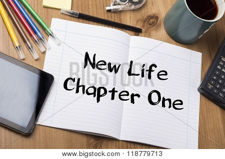 New Life Chapter One - Note Pad With Text